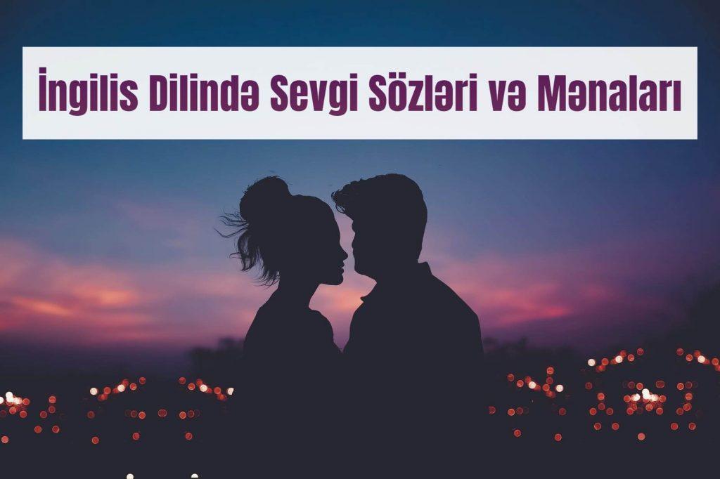 Ingilis Dilində Sevgi Sozləri Və Mənalari Azeringilisce Blog