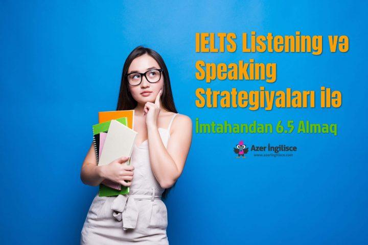 IELTS Listening və Speaking Strategiyaları ilə İmtahandan 6.5 Almaq