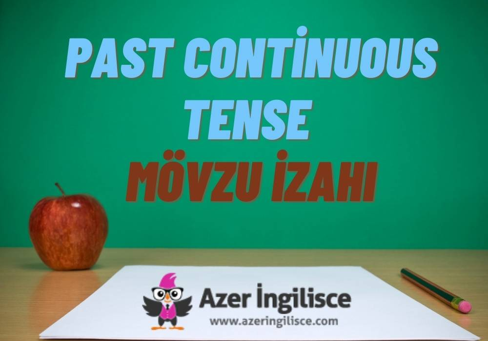 Past Continuous Tense Mövzu İzahı