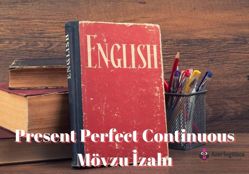 Present Perfect Continuous Mövzu İzahı