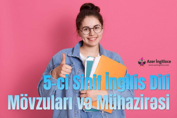 5-ci Sinif İngilis Dili Mövzuları və Mühazirəsi
