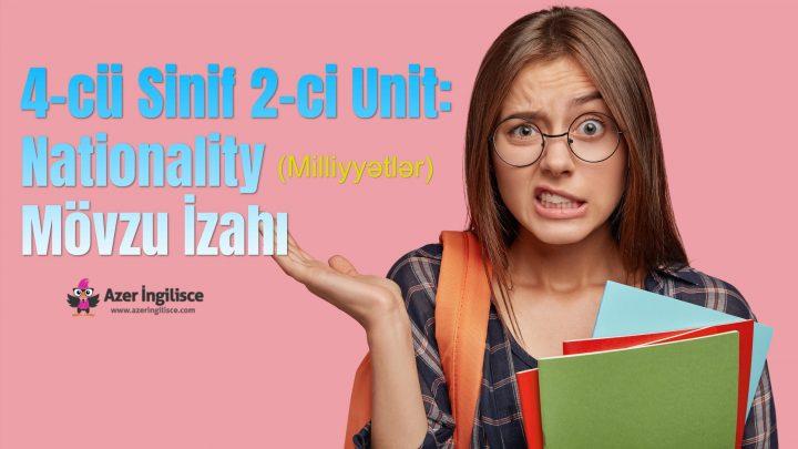 4-cü Sinif 2-ci Unit Nationality (Milliyyətlər) Mövzu İzahı